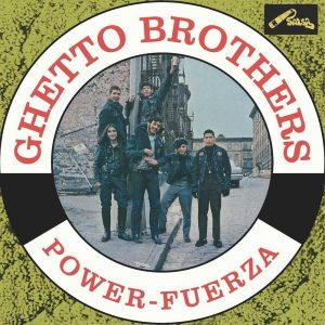 The Ghetto Brothers - Power-Fuerza front cover