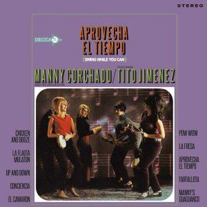 Manny Corchado & His Orchestra Featuring Tito Jimenez - Aprovecha El Tiempo LP CD front cover
