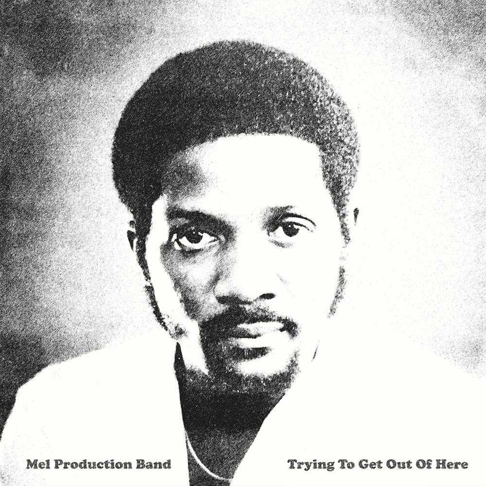 Mel Production Band Trying to Get Out Of Here LP CD front cover