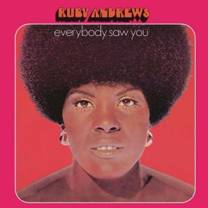 Ruby Andrews - Everybody Saw You LP CD front cover