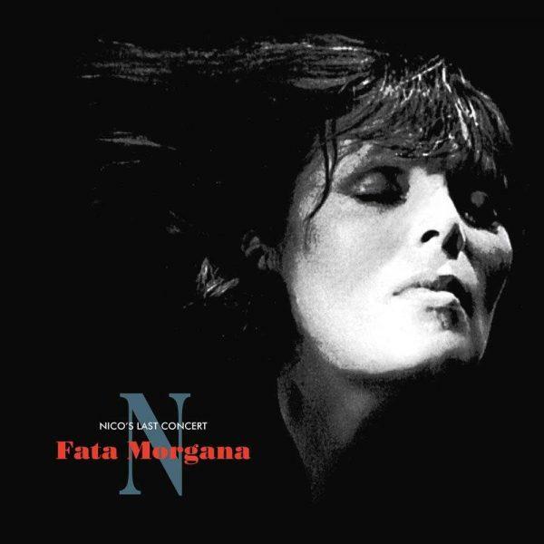 "Nico - Nico's Last Concert ""Fata Morgana"""