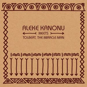 Aleke Kanonu meets Tolbert, The Miracle Man - Happiness / Nwanne, Nwanne, Nwanne