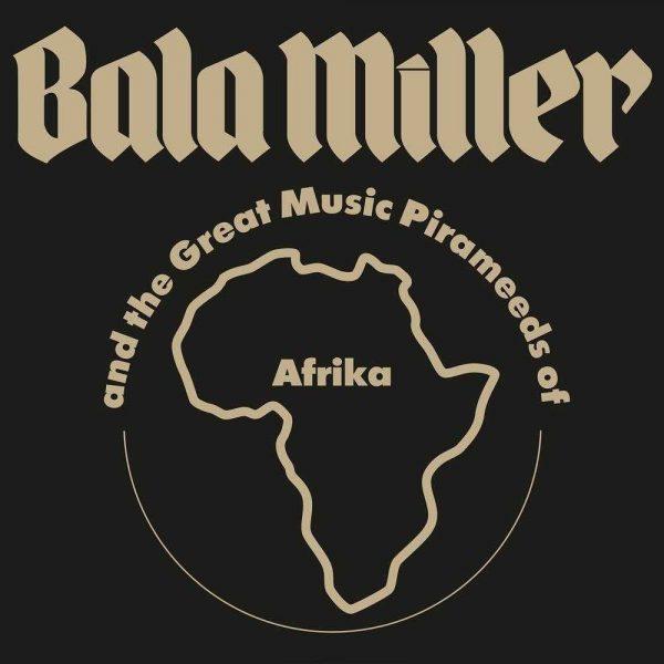 Bala Miller And The Great Music Pirameeds Of Africa - Pyramids