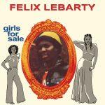 Felix Lebarty – Girls For Sale
