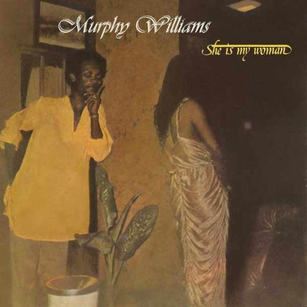 Murphy Williams - She Is My Woman