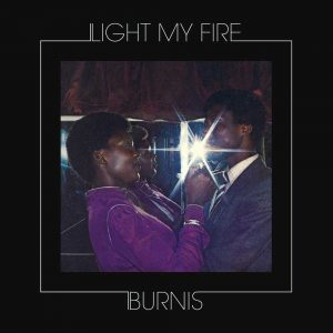 Burnis - Light My Fire