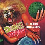 Daniel Grau – El Leon Bailarin