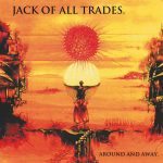Jack Of All Trades – Around And Away