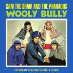 Sam The Sham And The Pharaohs – Wooly Bully: The Original 1965 Debut Album!