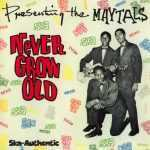The Maytals – Never Grow Old